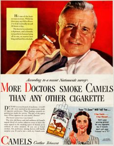 Everybody and their doctor smokes. It must be good for you!